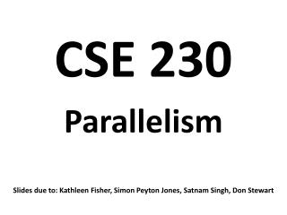 CSE 230  Parallelism