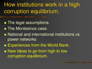 How institutions work in a high corruption equilibrium.