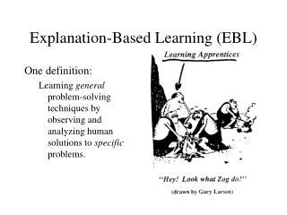 Explanation-Based Learning EBL