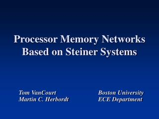 Processor Memory Networks Based on Steiner Systems