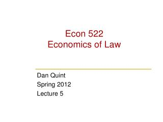 Econ 522 Economics of Law