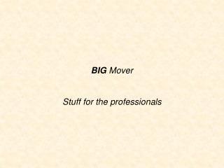 BIG Mover