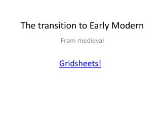 The transition to Early Modern