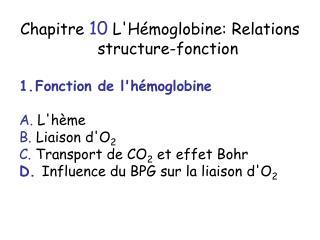 Chapitre 10 LH moglobine: Relations structure-fonction  Fonction de lh moglobine  A. Lh me B. Liaison dO2 C. Transport d