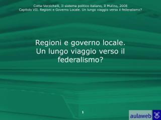 Regioni e governo locale. Un lungo viaggio verso il federalismo