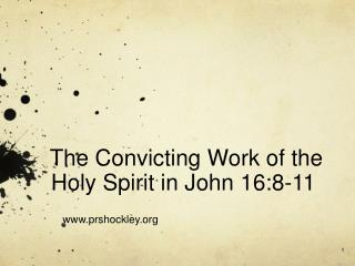 The Convicting Work of the Holy Spirit in John 16:8-11