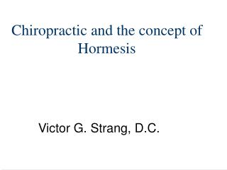 Chiropractic and the concept of Hormesis