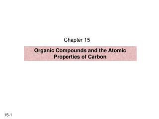 Organic Compounds and the Atomic Properties of Carbon