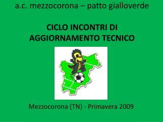 A.c. mezzocorona   patto gialloverde  CICLO INCONTRI DI AGGIORNAMENTO TECNICO