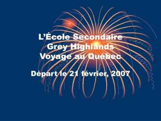 L  cole Secondaire  Grey Highlands  Voyage au Qu bec