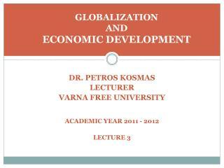 DR. PETROS KOSMAS LECTURER  VARNA FREE UNIVERSITY   ACADEMIC YEAR 2011 - 2012   LECTURE 3