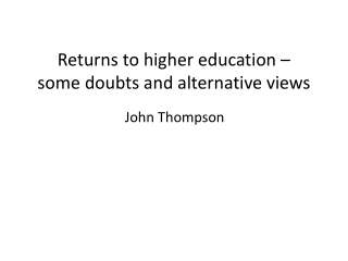 Returns to higher education    some doubts and alternative views