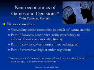 Neuroeconomics of  Games and Decisions  Colin Camerer, Caltech