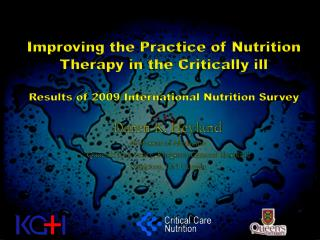Improving the Practice of Nutrition Therapy in the Critically ill  Results of 2009 International Nutrition Survey