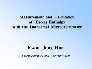 Measurement  and  Calculation  of   Excess  Enthalpy with  the  Isothermal  Microcalorimeter