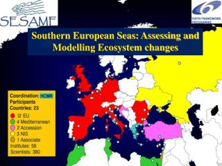 Southern European Seas: Assessing and Modelling Ecosystem changes