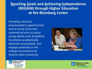Reaching Goals and Achieving Independence REGAIN through Higher Education at the Blumberg Center
