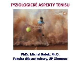 FYZIOLOGICK  ASPEKTY TENISU