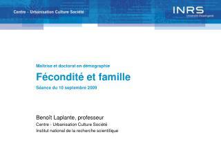 Ma trise et doctorat en d mographie F condit  et famille S ance du 10 septembre 2009