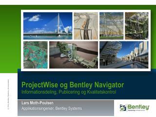 ProjectWise og Bentley Navigator Informationsdeling, Publicering og Kvalitetskontrol