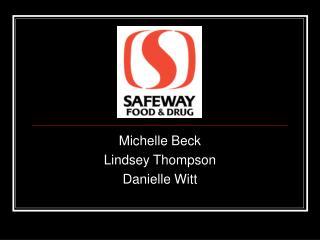 Michelle Beck Lindsey Thompson Danielle Witt