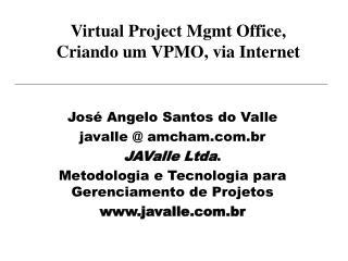 Virtual Project Mgmt Office, Criando um VPMO, via Internet