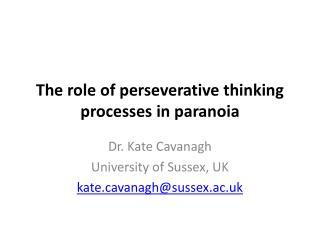 The role of perseverative thinking processes in paranoia