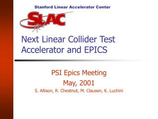 Next Linear Collider Test Accelerator and EPICS