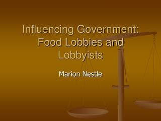 Influencing Government: Food Lobbies and Lobbyists