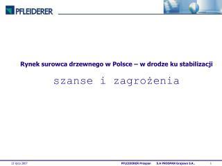 Rynek surowca drzewnego w Polsce   w drodze ku stabilizacji szanse i zagrozenia