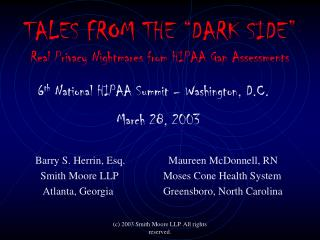 TALES FROM THE  DARK SIDE  Real Privacy Nightmares from HIPAA Gap Assessments