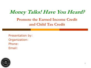 Money Talks Have You Heard  Promote the Earned Income Credit  and Child Tax Credit