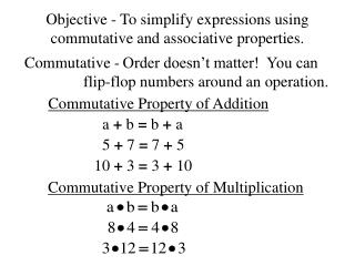 Objective - To simplify expressions using commutative and associative properties.