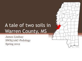 A tale of two soils in Warren County, MS