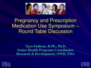 Pregnancy and Prescription Medication Use Symposium   Round Table Discussion