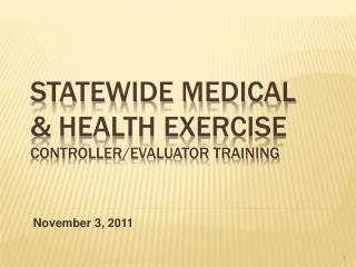 Statewide Medical  Health Exercise Controller
