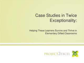 Case Studies in Twice Exceptionality: