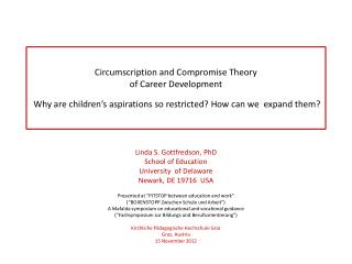 Circumscription and Compromise Theory  of Career Development   Why are children s aspirations so restricted How can we