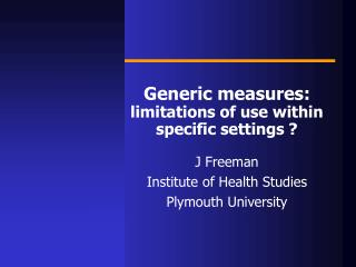 Generic measures: limitations of use within specific settings