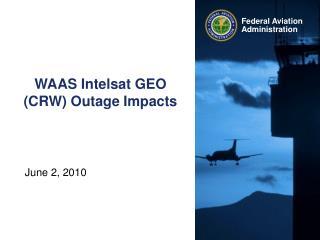 WAAS Intelsat GEO CRW Outage Impacts