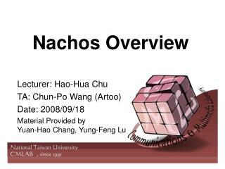 Nachos Overview
