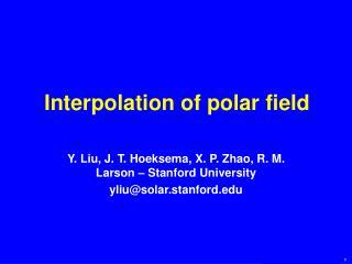 Interpolation of polar field