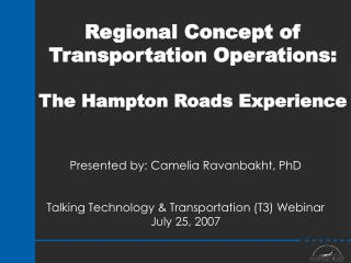 Regional Concept of Transportation Operations:   The Hampton Roads Experience