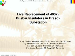 Live Replacement of 400kv Busbar Insulators in Brasov Substation