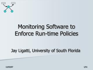 Monitoring Software to Enforce Run-time Policies