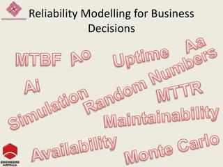 Reliability Modelling for Business Decisions