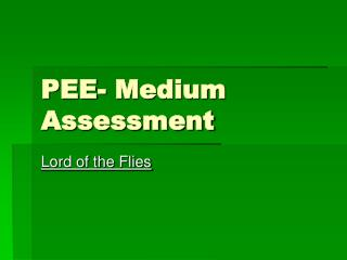PEE- Medium Assessment