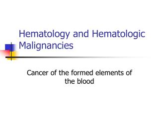 Hematology and Hematologic Malignancies