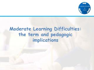 Moderate Learning Difficulties:  the term and pedagogic implications