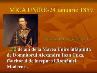 24 Ianuarie 1859  24 Ianuarie 2011